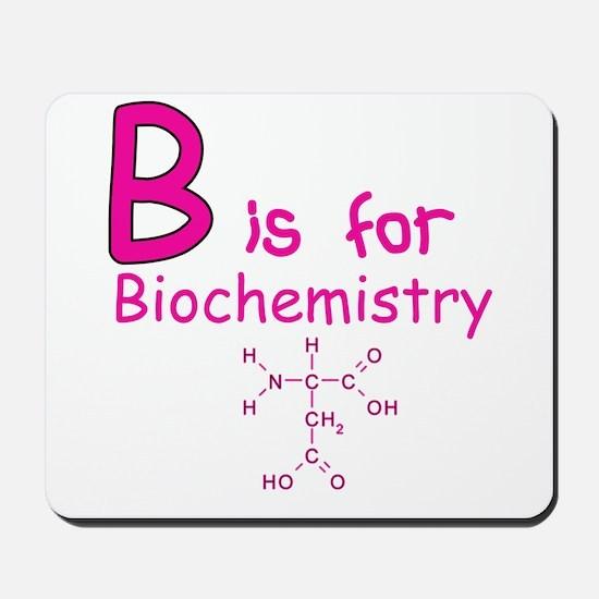 B is for Biochemistry Mousepad
