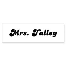 Mrs. Talley Bumper Bumper Sticker