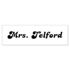 Mrs. Telford Bumper Bumper Sticker
