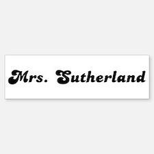 Mrs. Sutherland Bumper Bumper Bumper Sticker
