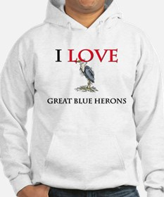 I Love Great Blue Herons Hoodie