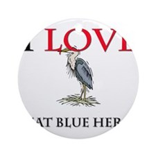 I Love Great Blue Herons Ornament (Round)