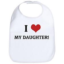 I Love My Daughters Bib