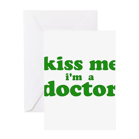 KISS ME I'M A DOCTOR GREEN Greeting Card
