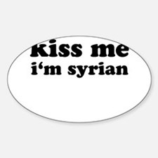 KISS ME I'M SYRIAN Oval Decal