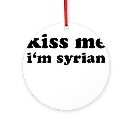 KISS ME I'M SYRIAN Ornament (Round)