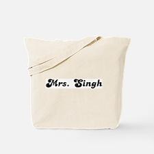 Mrs. Singh Tote Bag