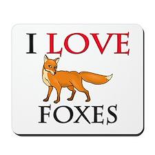 I Love Foxes Mousepad