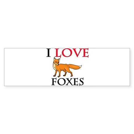 I Love Foxes Bumper Sticker