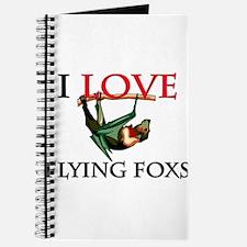 I Love Flying Foxs Journal