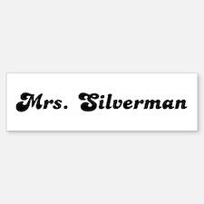 Mrs. Silverman Bumper Bumper Bumper Sticker