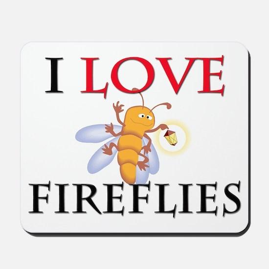 I Love Fireflies Mousepad