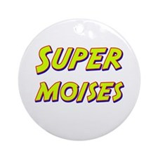 Super moises Ornament (Round)