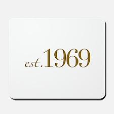 Est. 1969 (40th Birthday) Mousepad