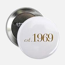 "Est. 1969 (40th Birthday) 2.25"" Button (10 pack)"