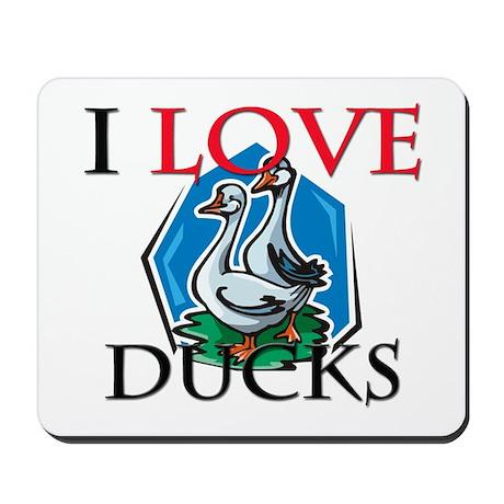 I Love Ducks Mousepad