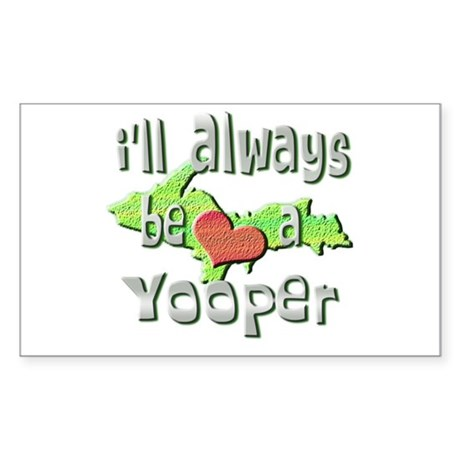 Always a Yooper Rectangle Sticker