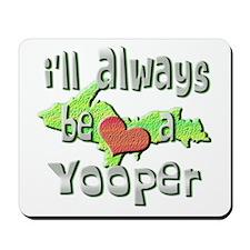 Always a Yooper Mousepad
