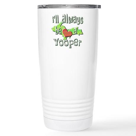 Always a Yooper Stainless Steel Travel Mug