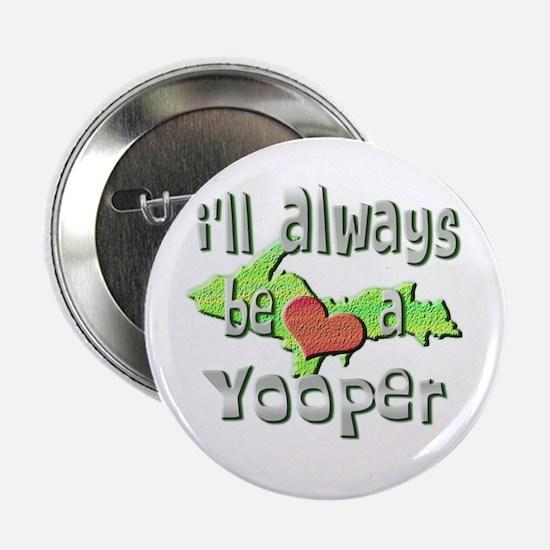 "Always a Yooper 2.25"" Button"
