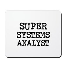 SUPER SYSTEMS ANALYST  Mousepad