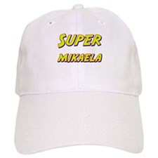 Super mikaela Baseball Cap