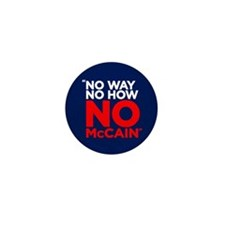 Funny No way no how no mccain Mini Button