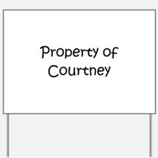 Funny Courtney Yard Sign