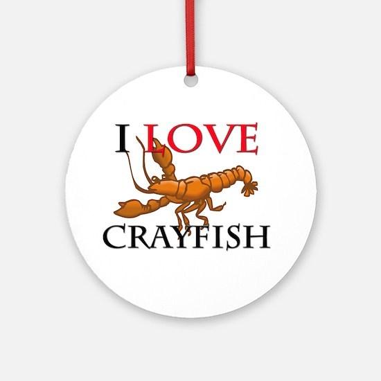 I Love Crayfish Ornament (Round)