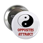 """OPPOSITES ATTRACT 2.25"""" Button"""