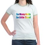 So Many Nails So Little Time Jr. Ringer T-Shirt