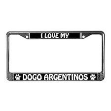 I Love My Dogo Argentinos (PLURAL) License Frame