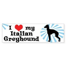 I Love my Italian Greyhound Bumper Bumper Sticker