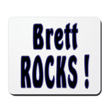 Brett Rocks ! Mousepad