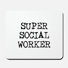 SUPER SOCIAL WORKER Mousepad