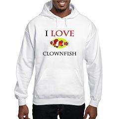 I Love Clownfish Hoodie