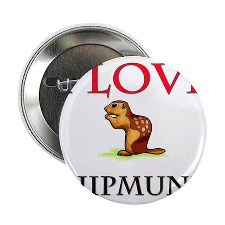 "I Love Chipmunks 2.25"" Button (10 pack)"