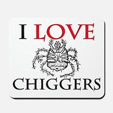 I Love Chiggers Mousepad