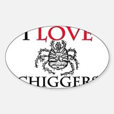 I Love Chiggers Oval Decal