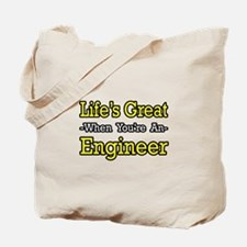 """Life's Great...Engineer"" Tote Bag"