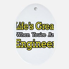"""""""Life's Great...Engineer"""" Oval Ornament"""
