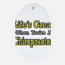 """Life's Great...Chiropractor"" Oval Ornament"