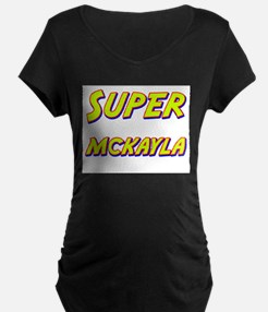 Super mckayla T-Shirt