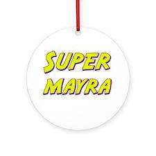 Super mayra Ornament (Round)