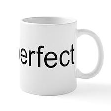 I am perfect Mug