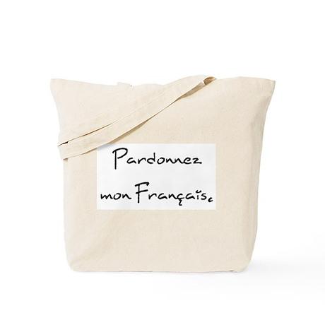 """""""Pardonnez mon Français."""" Tote Bag"""