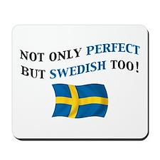 Perfect Swedish 2 Mousepad