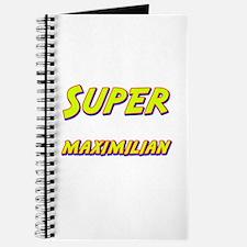 Super maximilian Journal