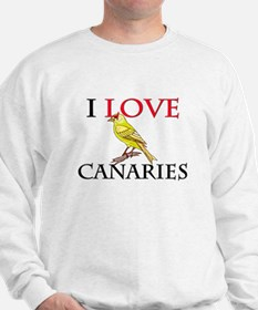 I Love Canaries Sweatshirt