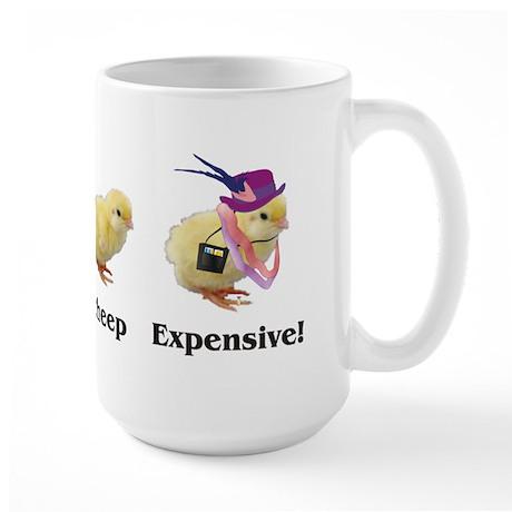 Cheep Cheep Expensive Large Mug